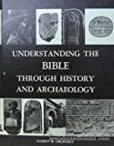 Understanding the Bible Through History and Archaeology