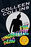 The Ungrateful Dead: Prequel to The Zen Man (A Humorous Colorado Mystery Book 1)