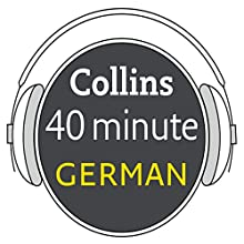German in 40 Minutes: Learn to speak German in minutes with Collins Audiobook by Collins Narrated by Collins