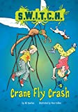 Crane Fly Crash (S.W.I.T.C.H.)