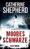 Mooresschwärze: Thriller (German Edition)