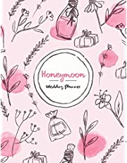 Honeymoon Wedding Planner: Wedding Planner, Travel Planner, Vacation Planner, Wedding Organizer, Holiday Planner, Destination Wedding, Romantic Notebook