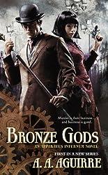 Bronze Gods (An Apparatus Infernum Novel Book 1)