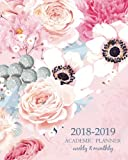 2018-2019 Academic Planner Weekly And Monthly: Calendar Schedule Organizer and Journal Notebook With Inspirational Quotes And Cute anemones and roses ... December 2019) (Weekly & Monthly Planner)