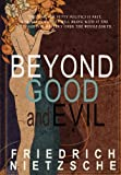 Beyond Good and Evil, Friedrich Wilhelm Nietzsche, 1451591055