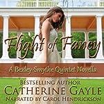 Flight of Fancy: Bexley-Smythe Quintet, Novella 1   Catherine Gayle
