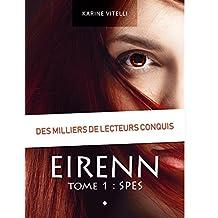 Eirenn : Tome 1 Spes (French Edition)