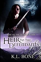 Heir to the Defendants - Special Edition (Rise of the Temple Gods) (Volume 3)