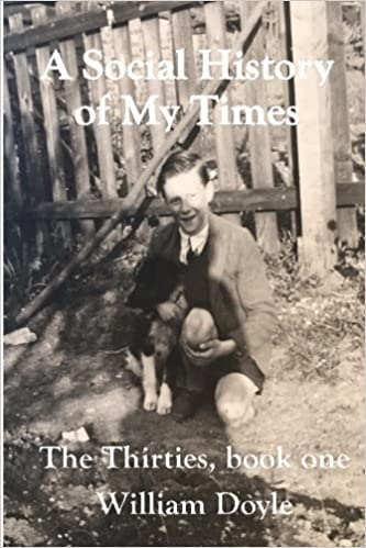 A Social History of My Times: Volume 1 (The Thirties)