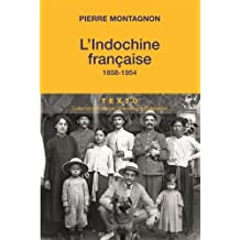INDOCHINE FRANÇAISE (L') 1858-1954