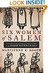 Six Women of Salem: The Untold Story...