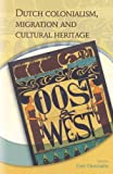 img - for Dutch Colonialism, Migration, and Cultural Heritage book / textbook / text book