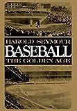 Baseball: The Golden Age (Vol 2)