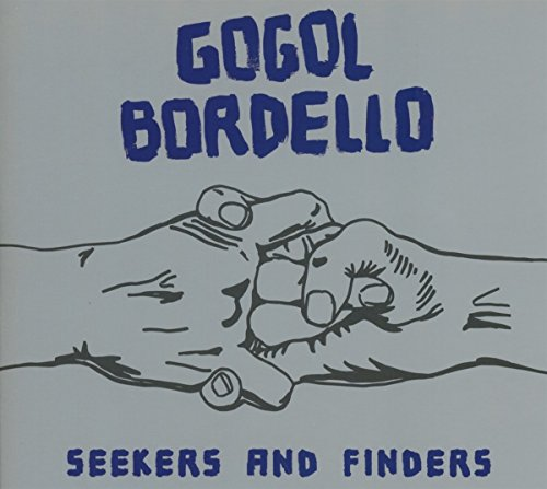 Gogol Bordello-Seekers And Finders-CD-FLAC-2017-NBFLAC Download
