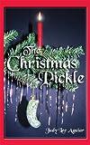 The Christmas Pickle, Judy Lee Aguiar, 0972523103