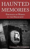 Haunted Memories, Lucille Eichengreen, 193555767X