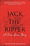 Jack the Ripper: A True Love Story