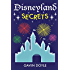 Disneyland Secrets: A Grand Tour of Disneyland's Hidden Details