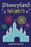 Disneyland Secrets: A Grand Tour of Disneyland's Hidden Details offers