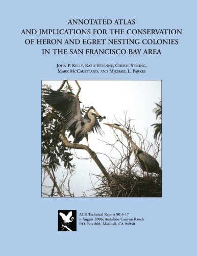 Download Annotated Atlas and Implications for the Conservation of Heron and Egret Nesting Colonies in the San Francisco Bay Area ebook