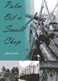 Palm Oil and Small Chop, John Goble, 1849950113