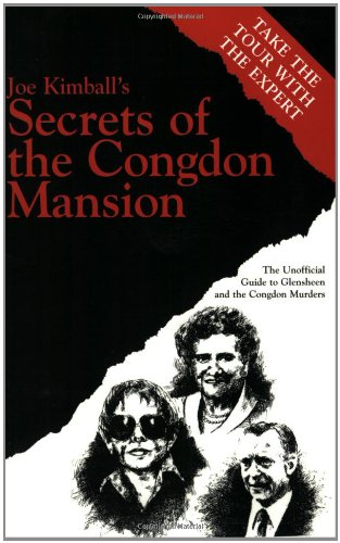 Secrets of the Congdon Mansion: The Unofficial Guide to Glensheen and the Congdon Murders (Minnesota)