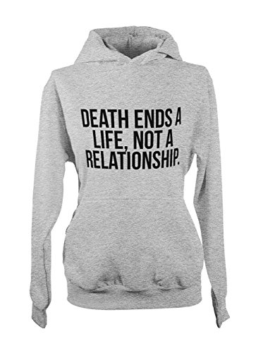 Death Ends A Life Not A Relationship Love Women's Hoodie Sweatshirt Grey Medium