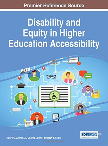 Disability and Equity in Higher Education Accessibility (Advances in Educational Marketing, Admission, and Leadership)