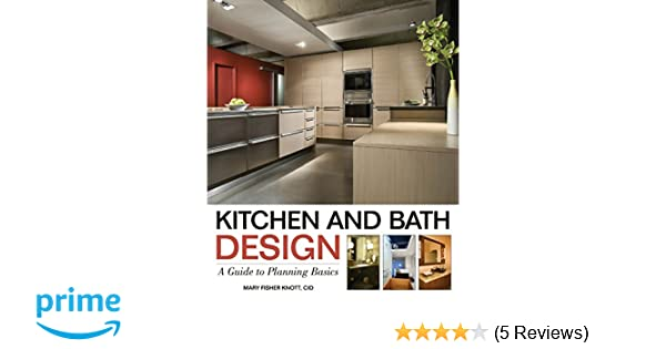 Amazon kitchen and bath design a guide to planning basics amazon kitchen and bath design a guide to planning basics 9780470392003 mary fisher knott books fandeluxe Choice Image