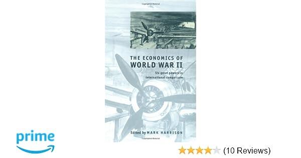 Amazon com: The Economics of World War II: Six Great Powers in