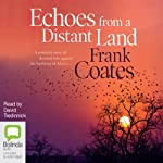 Echoes from a Distant Land | Frank Coates