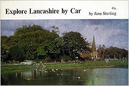 Explore Lancashire By Car Jane Sterling 9780852062043 Amazon
