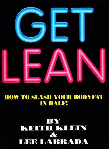 GET LEAN How to Slash Your Bodyfat in Half!