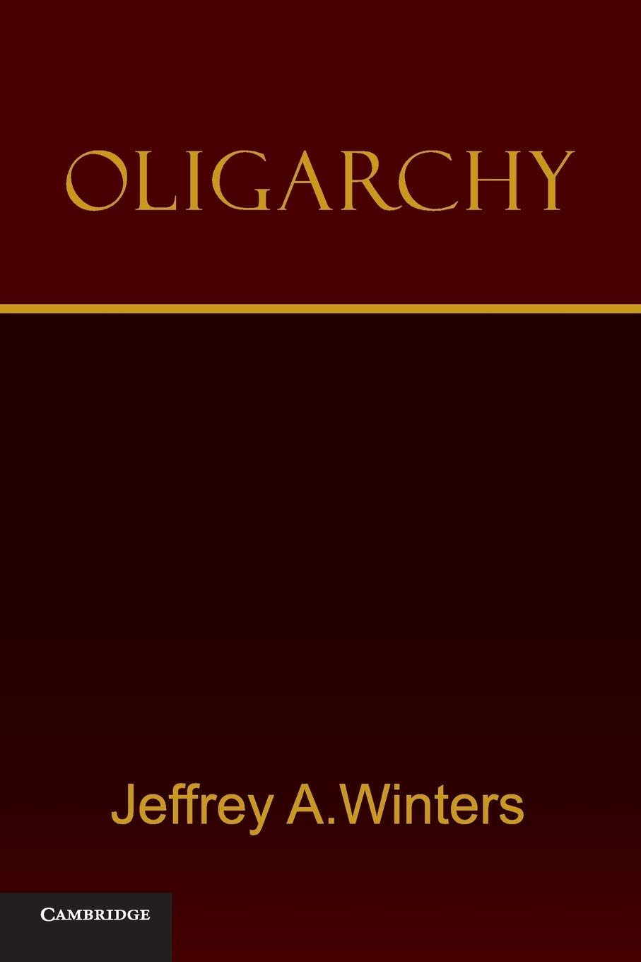 Oligarchy: Winters, Jeffrey A.: 9780521182980: Amazon.com: Books