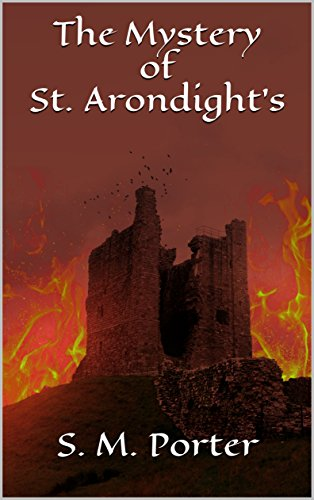 The Mystery of St. Arondight's (Archaeological Adventures Book 1) by [Porter, S. M.]