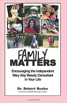 Family Matters: Encouraging the Independent Mary Kay Beauty Consultant in Your Life