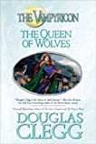 The Queen of Wolves: The Vampyricon, Book III