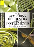 Symphony Orchestra and Its Instruments, Sven Kruckenberg, 0517051753