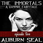 The Immortals: A Vampire Fairytale, Episode 5 | Auburn Seal