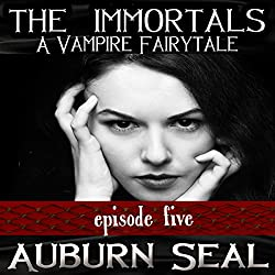 The Immortals: A Vampire Fairytale, Episode 5