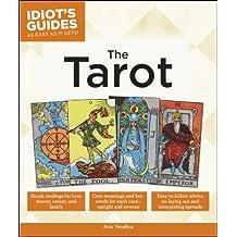 The Tarot: The Tarot (Idiot's Guides)