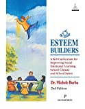Esteem Builders: A K-8 Self Esteem Curriculum for Improving Student Achievement, Behavior and School Climate, Second Edition