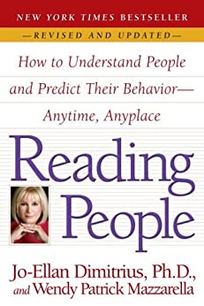 Reading People: How to Understand People and Predict Their Behavior -- Anytime, Anyplace by [Dimitrius, Jo-Ellan, Mazzarella, Wendy Patrick]
