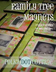 Family Tree Magnets: Image Transfers in Polymer Clay