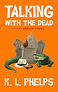Talking With The Dead by K.L. Phelps ebook deal