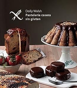 Pastelería casera sin gluten (Spanish Edition) - Kindle ...