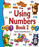 Using Numbers, Ann Montague-Smith and Teacher Created Resources Staff, 1420681737