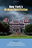 img - for New York's Broken Constitution: The Governance Crisis and the Path to Renewed Greatness (SUNY Series in American Constitutionalism) book / textbook / text book