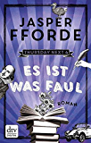 Es ist was faul: Roman (Thursday next 4)