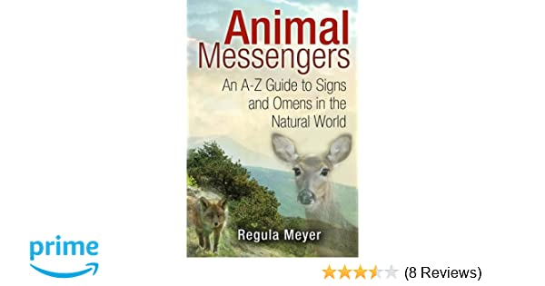 Animal Messengers: An A-Z Guide to Signs and Omens in the Natural